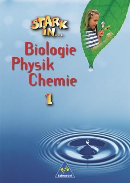 Stark in Biologie, Physik, Chemie 1. Schülerbuch