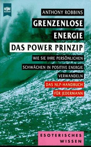 Grenzenlose Energie. Das Power Prinzip
