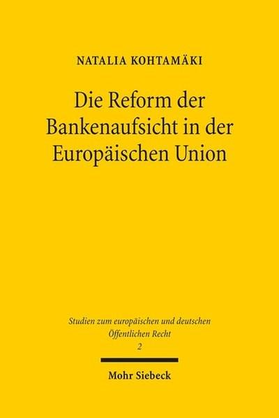 Die Reform der Bankenaufsicht in der Europäischen Union