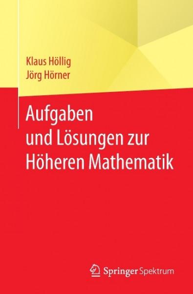 Aufgaben und Lösungen zur Höheren Mathematik