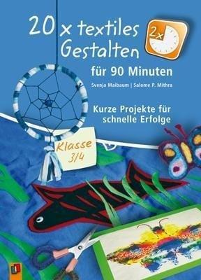 20 x textiles Gestalten für 90 Minuten - Klasse 3/4