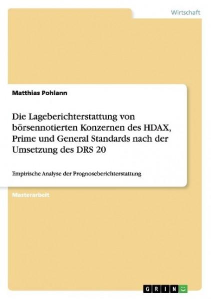 Die Lageberichterstattung von börsennotierten Konzernen des HDAX, Prime und General Standards nach d