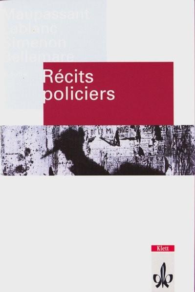 Récits policiers: Maupassant, Leblanc, Simenon, Boileau-Narcejac, Bellemare. Französische Lektüre fü