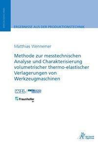 Methode zur messtechnischen Analyse und Charakterisierung volumetrischer thermo-elastischer Verlagerungen von Werkzeugmaschinen