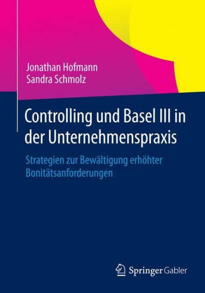 Controlling und Basel III in der Unternehmenspraxis