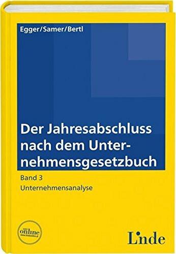 Der Jahresabschluss nach dem Unternehmensgesetzbuch, Band 3: Band 3: Unternehmensanalyse (Linde Lehr
