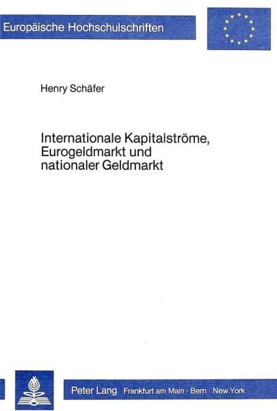 Internationale Kapitalströme, Eurogeldmarkt und nationaler Geldmarkt