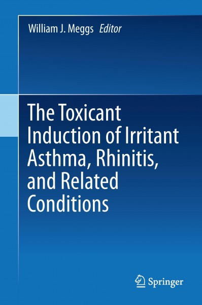 The Toxic Induction of Irritant Asthma, Irritant Rhinitis, and Related Conditions