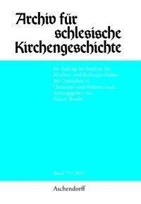 Archiv für schlesische Kirchengeschichte, Band 74-2016