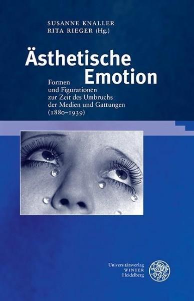Ästhetische Emotion: Formen und Figurationen zur Zeit des Umbruchs der Medien und Gattungen (1880?19