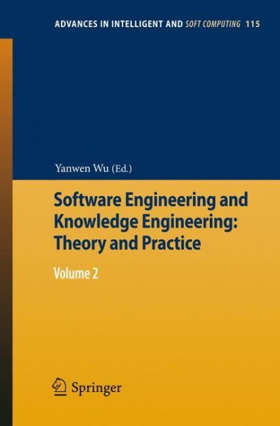 Software Engineering and Knowledge Engineering: Theory and Practice Proceedings of 2009 International Conference on Knowledge Engineering and Software Engineering (KESE 2009)