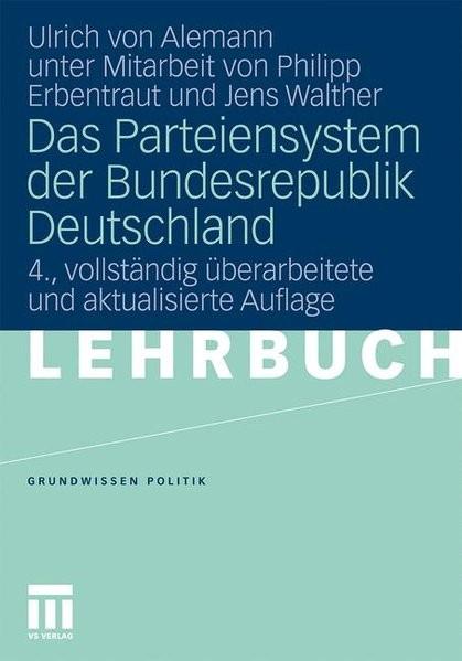 Das Parteiensystem derBundesrepublik Deutschland (Grundwissen Politik, Band 26)