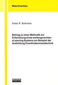 Beitrag zu einer Methodik zur Entwicklung eines werkergerechten eLearning-Systems am Beispiel der Au