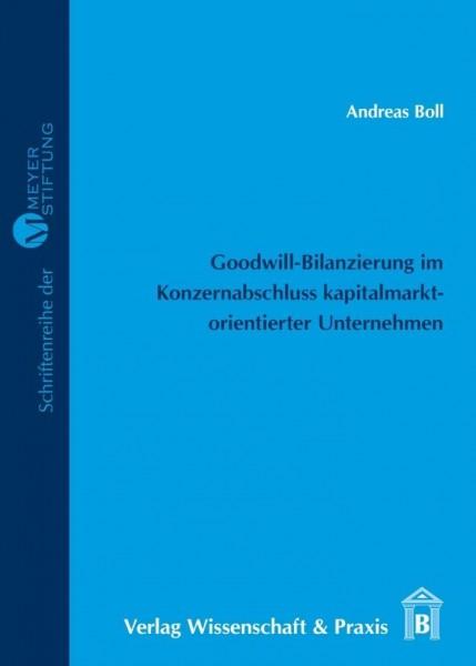 Goodwill-Bilanzierung im Konzernabschluss kapitalmarktorientierter Unternehmen