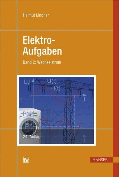 Elektro-Aufgaben, Bd. 2: Wechselstrom