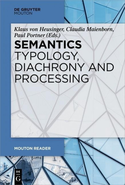 Semantics - Typology, Diachrony and Processing