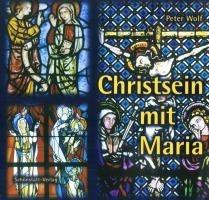 Christsein mit Maria