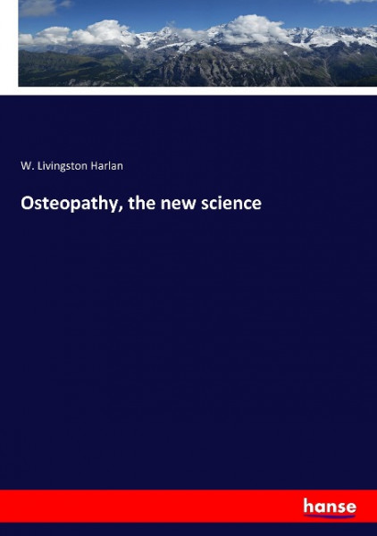 Osteopathy, the new science
