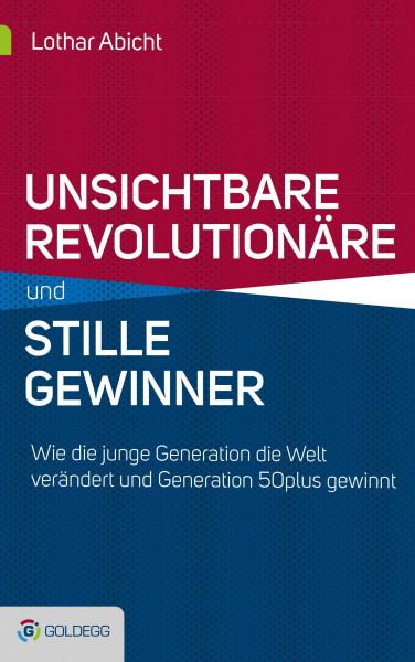 Unsichtbare Revolutionäre und stille Gewinner