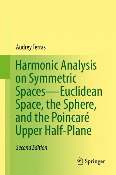 Harmonic Analysis on Symmetric Spaces-Euclidean Space, the Sphere, and the Poincaré Upper Half-Plane