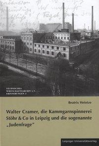 """Walter Cramer, die Kammgarnspinnerei Stöhr & Co in Leipzig und die sogenannte """"Judenfrage"""""""