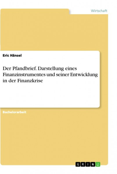 Der Pfandbrief. Darstellung eines Finanzinstrumentes und seiner Entwicklung in der Finanzkrise