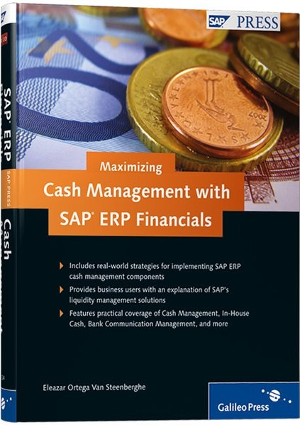 Maximizing Cash Management with SAP ERP Financials: Strategies for managing and maximizing liquidity