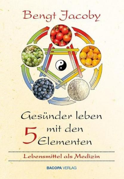 Gesünder leben mit den Fünf Elementen