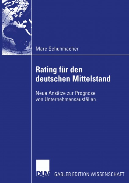 Bankinterne Rating-Systeme basierend auf Bilanz- und GuV-Daten für deutsche mittelständische Unterne