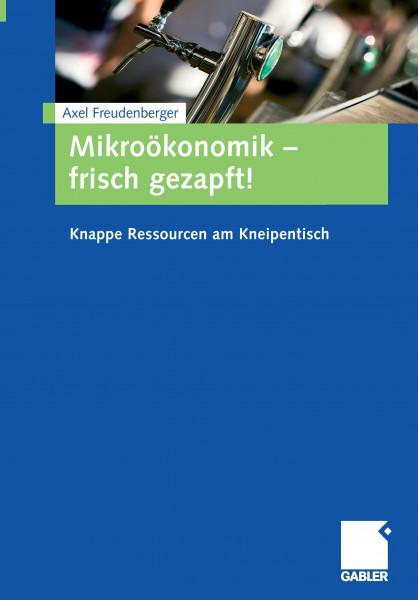 Mikroökonomik - frisch gezapft!
