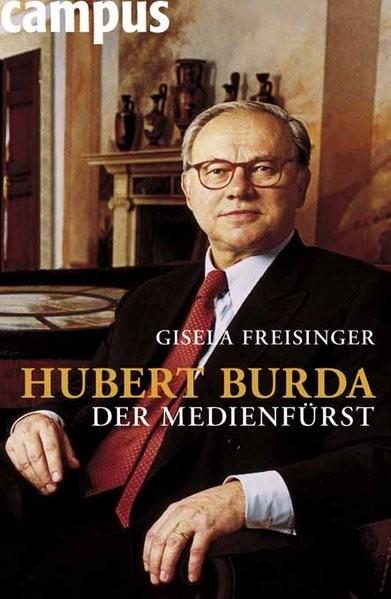 Hubert Burda - Der Medienfürst