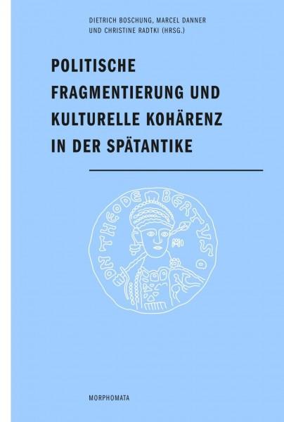 Politische Fragmentierung und kulturelle Kohärenz in der Spätantike