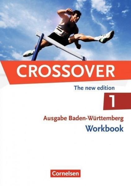 Crossover B1-B2: Band 01. 11. Schuljahr. Workbook Baden-Württemberg