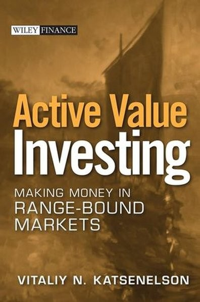 Active Value Investing: Making Money in Range-Bound Markets (Wiley Finance Editions)