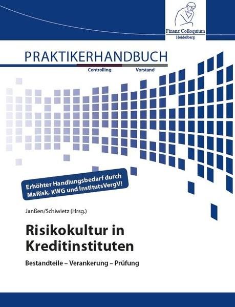 Risikokultur in Kreditinstituten: Bestandteile ? Verankerung ? Prüfung
