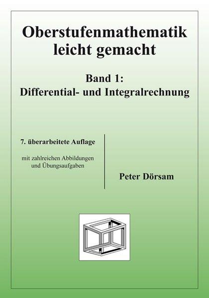 Oberstufenmathematik leicht gemacht / Differential- und Integralrechnung