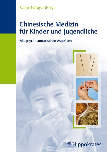 Chinesische Medizin für Kinder und Jugendliche: Mit psychosomatischen Aspekten