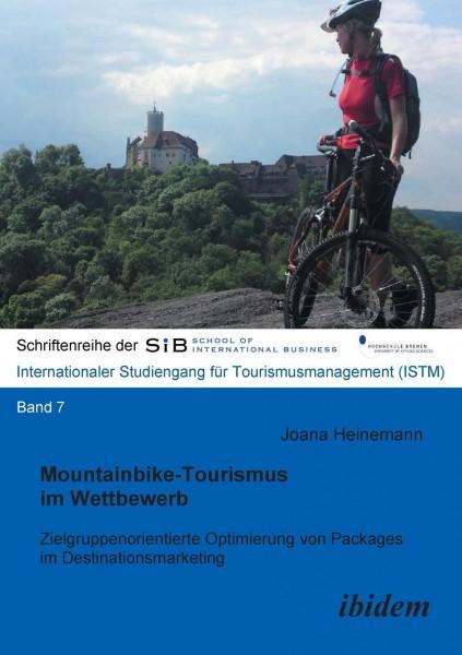 Mountainbike-Tourismus im Wettbewerb. Zielgruppenorientierte Optimierung von Packages im Destination