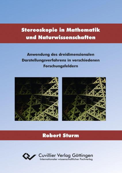 Stereoskopie in Mathematik und Naturwissenschaften. Anwendung des dreidimensionalen Darstellungsverf