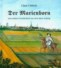 Der Marienborn und andere Geschichten aus dem alten Leipzig