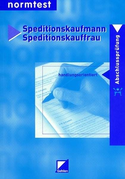 Speditionskaufmann / Speditionskauffrau, Abschlußprüfung handlungsorientiert