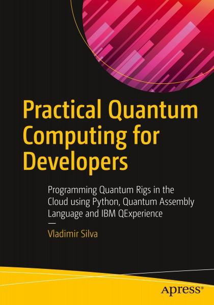 Practical Quantum Computing for Developers