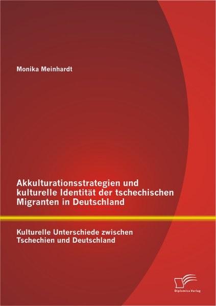 Akkulturationsstrategien und kulturelle Identität der tschechischen Migranten in Deutschland: Kultur