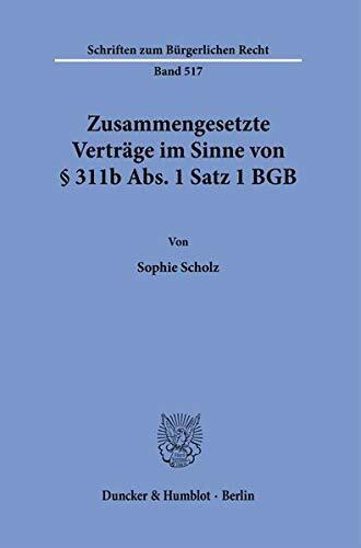 Zusammengesetzte Verträge im Sinne von § 311b Abs. 1 Satz 1 BGB