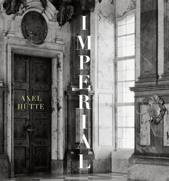 Axel Hütte. Imperial - Majestic - Magical