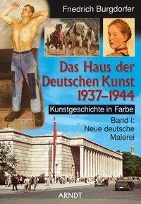 Kunstgeschichte in Farbe 01. Neue deutsche Malerei. Das Haus der Deutschen Kunst 1937-1944