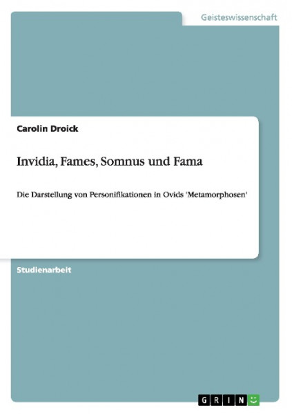 Invidia, Fames, Somnus und Fama