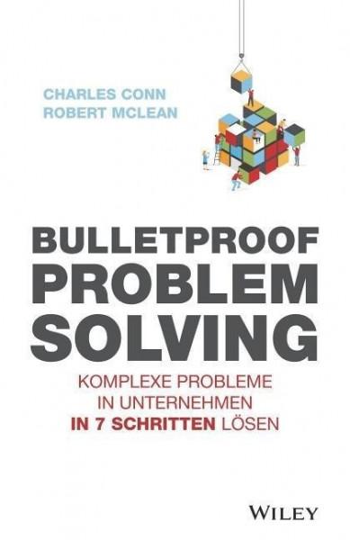 Bulletproof Problem Solving