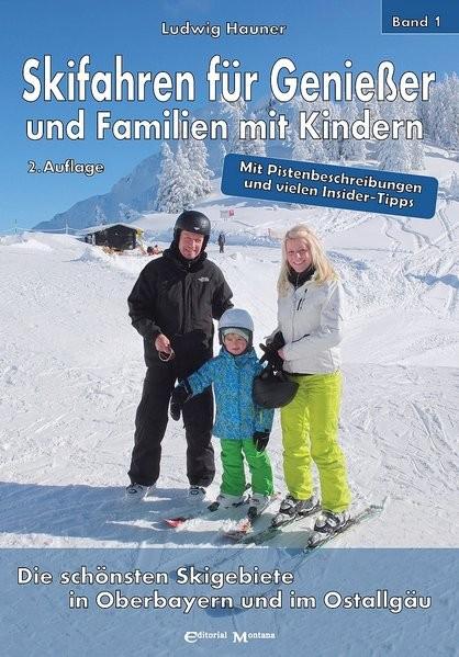 Skifahren für Genießer und Familien mit Kindern: Die schönsten Skigebiete in Oberbayern und im Ostal