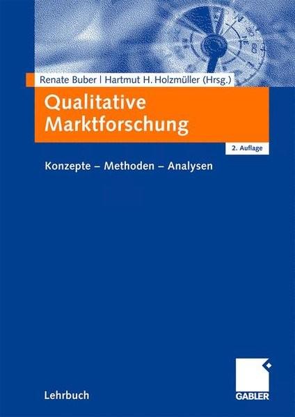 Qualitative Marktforschung: Konzepte - Methoden - Analysen